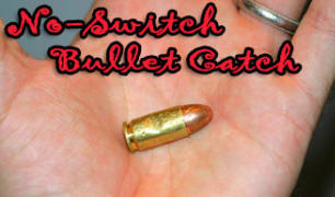 No Switch Bullet Catch